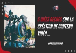 idées-recues-sur-la-création-de-vidéo