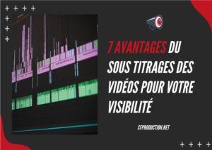 7 avantages du sous-titrages des vidéos