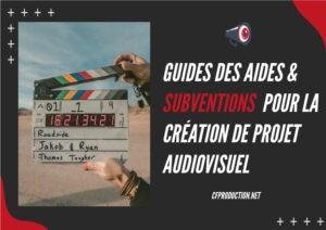 guide-des-aides-et-subventions-pour-la-création-de-vidéo et de l'audiovisuelle